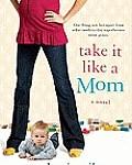 Take It Like a Mom cover image