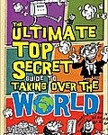 The Ultimate Top Secret Guide to Taking Over the World cover image