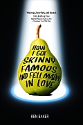 How I Got Skinny, Famous, and Fell Madly in Love cover image